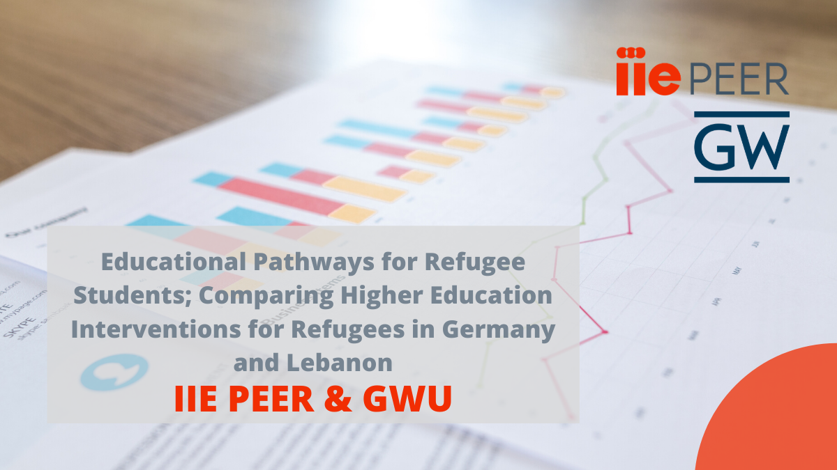 Comparing Higher Education Interventions for Refugees in Germany and Lebanon. A joint research report from IIE PEER and George Washington University.